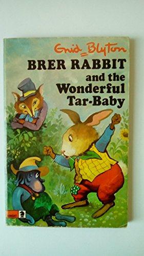 Brer Rabbit and the Wonderful Tar Baby By Enid Blyton