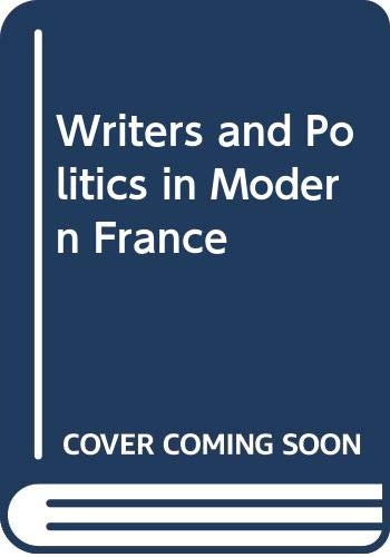 Writers and Politics in Modern France By Edited by J.E. Flower