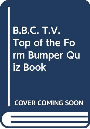 B.B.C. T.V. Top of the Form Bumper Quiz Book By Edited by Boswell Taylor