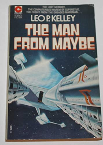 Man from Maybe By Leo P. Kelley