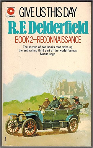 Give Us This Day (Book 2: Reconnaissance) (The Swann Family Saga: Volume 3) By R. F. Delderfield
