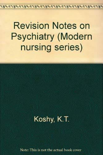 Revision Notes on Psychiatry (Modern nursing series) By K.T. Koshy