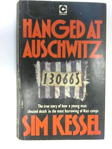 Hanged at Auschwitz By Sim Kessel