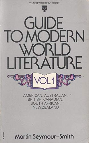 Guide to Modern World Literature By Martin Seymour-Smith