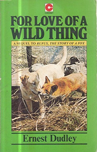 For Love of a Wild Thing By Ernest Dudley