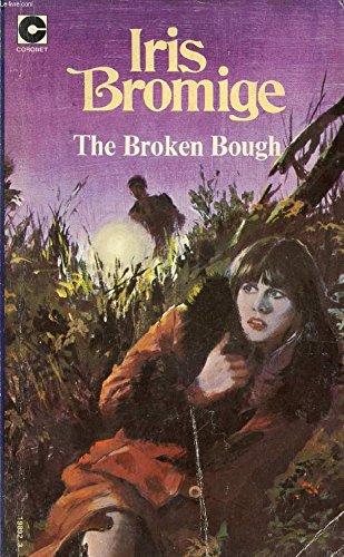 The Broken Bough By Iris Bromige