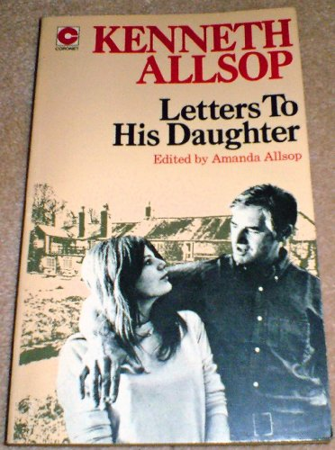 Letters to His Daughter By Kenneth Allsop