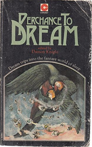 Perchance to Dream By Edited by Damon Knight
