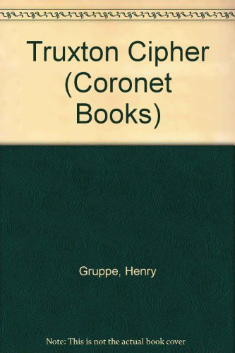 Truxton Cipher (Coronet Books) By Henry Gruppe