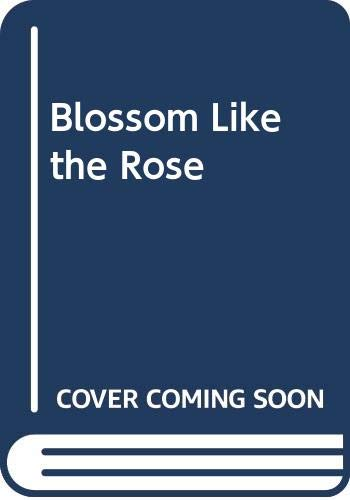 Blossom Like the Rose By Norah Lofts