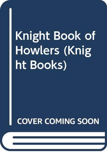 Knight Book of Howlers By Edited by R.L. Gregory