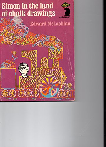 Simon in the Land of Chalk Drawings By Edward McLachlan