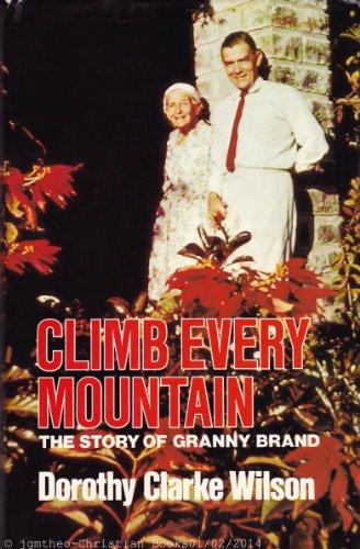 Climb Every Mountain By Dorothy Clarke Wilson