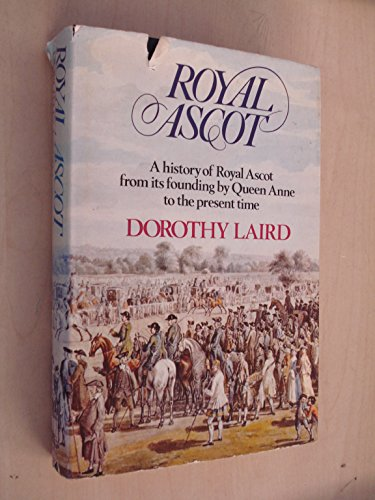 Royal Ascot By Dorothy Laird