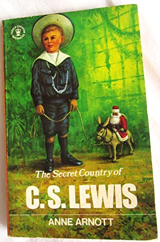 The Secret Country of C.S. Lewis By Anne Arnott