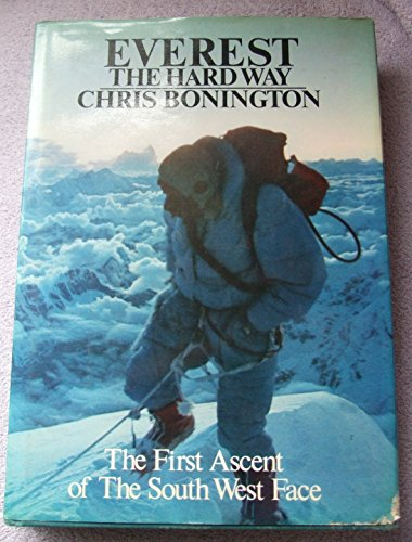 Everest the Hard Way by Sir Chris Bonington