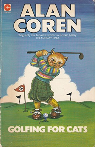 Golfing for Cats By Alan Coren