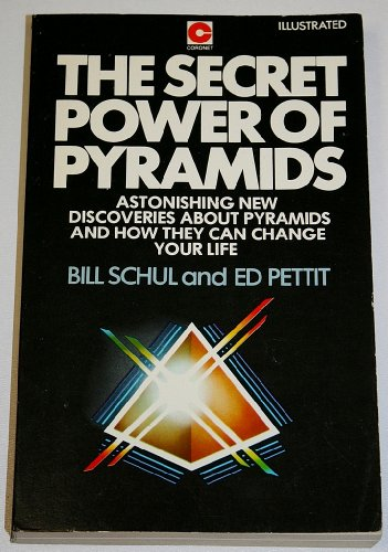 The Secret Power of Pyramids By Bill Schul