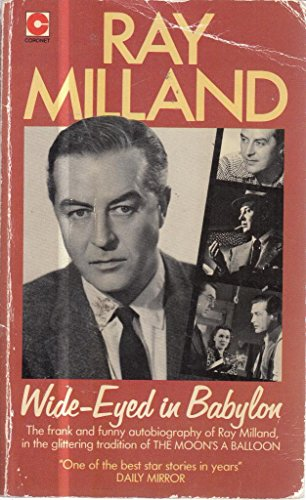 Wide-eyed in Babylon By Ray Milland