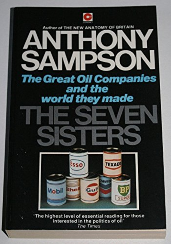 The Seven Sisters: The Great Oil Companies and the World They Made (Coronet Books) By Anthony Sampson