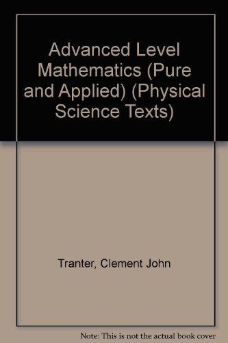 Advanced Level Mathematics (Pure and Applied) By Clement John Tranter