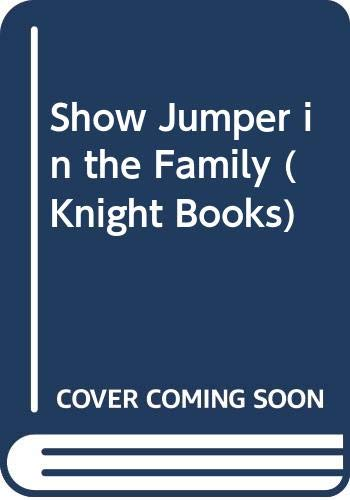 Show Jumper in the Family By Judith M. Berrisford