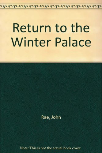 Return to the Winter Palace by John Rae