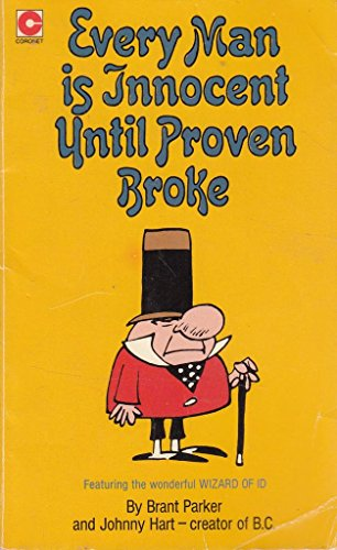 Every Man is Innocent Until Proven Broke By Johnny Hart