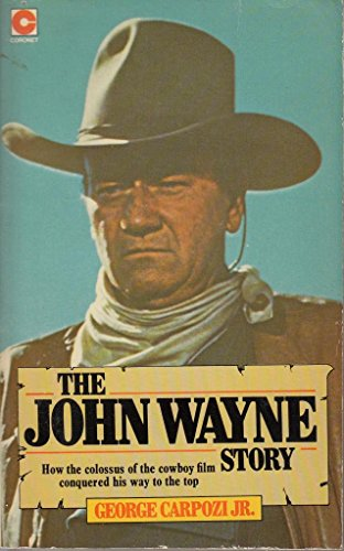 John Wayne Story By George Carpozi