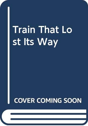 Train That Lost Its Way By Enid Blyton