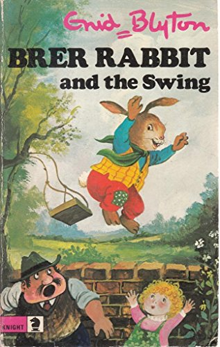 Brer Rabbit and the Swing By Enid Blyton