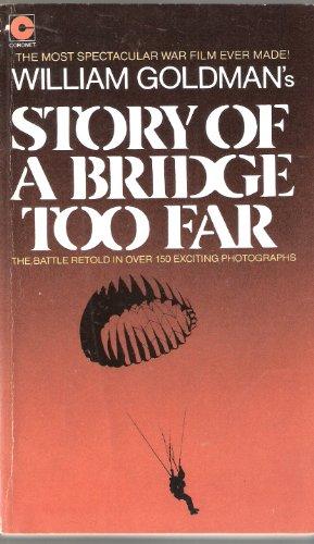 William Goldman's Story of A Bridge Too Far By William Goldman