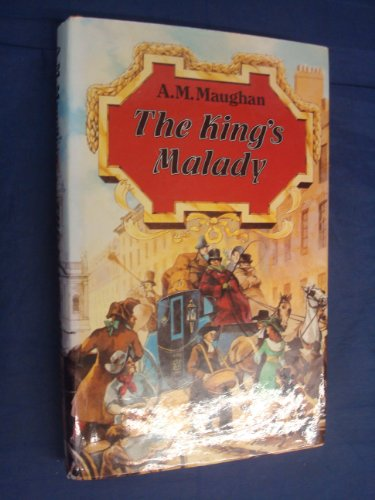 King's Malady By Anne Margery Maughan