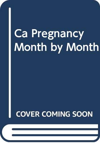 Ca Pregnancy Month by Month by