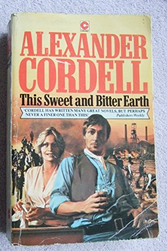 This Sweet and Bitter Earth (Coronet Books) By Alexander Cordell