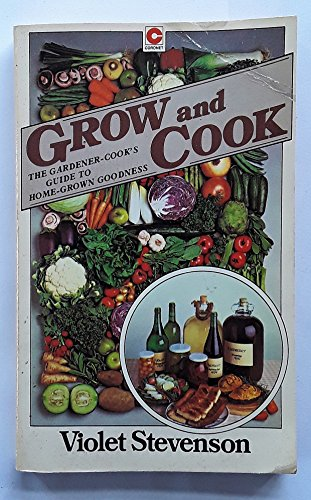 Grow and Cook By Violet Stevenson