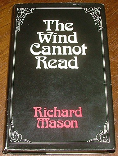 Wind Cannot Read By Richard Mason