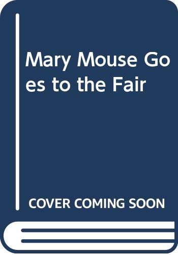 Mary Mouse Goes to the Fair By Enid Blyton