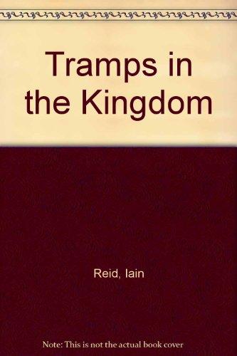 Tramps in the Kingdom By Iain Reid