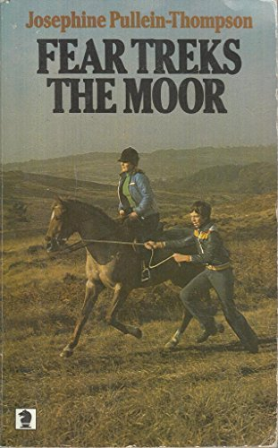 Fear Treks the Moor By Josephine Pullein-Thompson