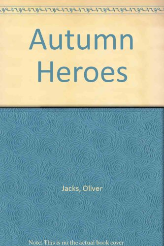 Autumn Heroes By Oliver Jacks