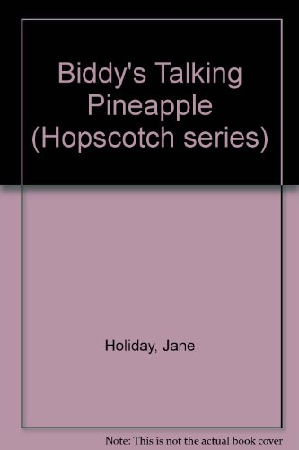 Biddy's Talking Pineapple By Jane Holiday