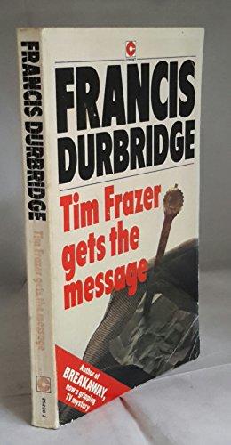 Tim Frazer Gets the Message By Francis Durbridge