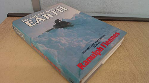 To the Ends of the Earth by Sir Ranulph Fiennes, Bt OBE