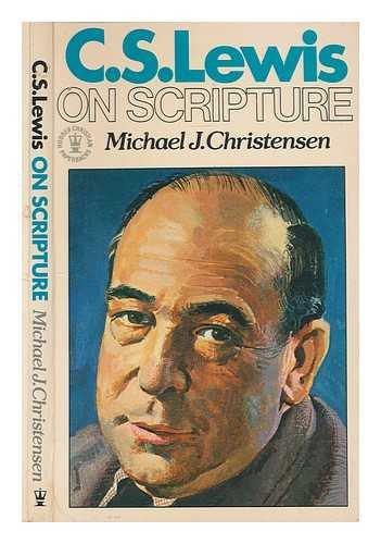 C.S.Lewis on Scripture By Michael J. Christensen
