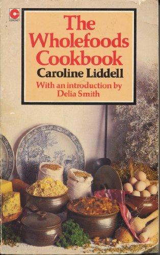 Wholefoods Cook Book By Caroline Liddell