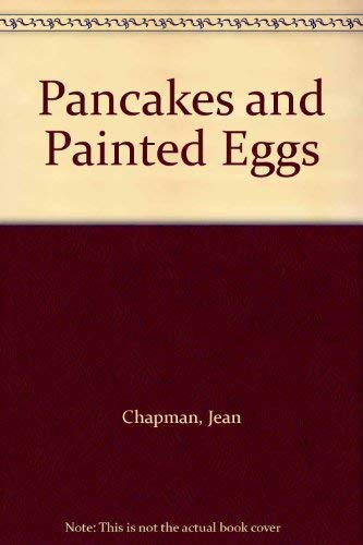 Pancakes and Painted Eggs By Jean Chapman