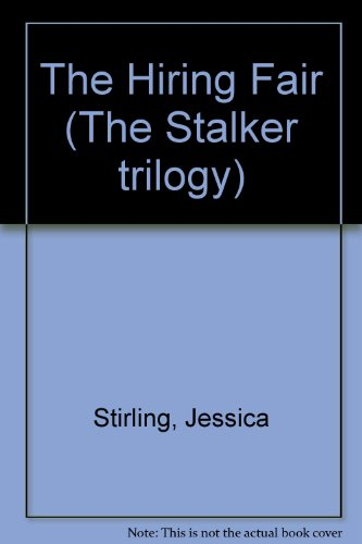 The Hiring Fair: Book Two (Stalker Family Saga) By Jessica Stirling