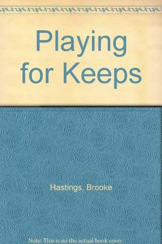 Playing for Keeps By Brooke Hastings