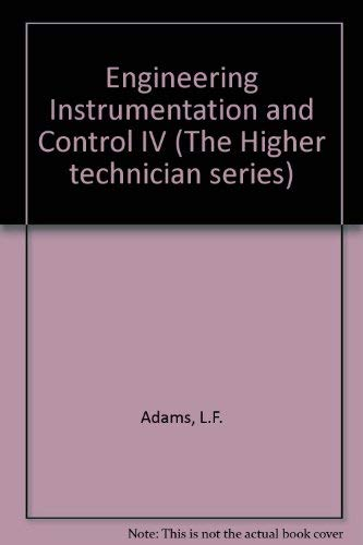 Engineering Instrumentation and Control IV By L.F. Adams